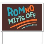 RomNO Mitts Off Yard Sign