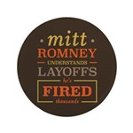 """Romney Layoffs 3.5"""" Button (100 pack)"""