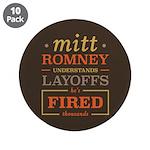 """Romney Layoffs 3.5"""" Button (10 pack)"""