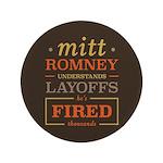 """Romney Layoffs 3.5"""" Button"""