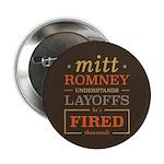 """Romney Layoffs 2.25"""" Button"""