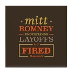 Romney Layoffs Tile Coaster