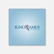 "Romney Parody Ignoramus Square Sticker 3"" x 3"""