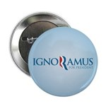 "Romney Parody Ignoramus 2.25"" Button"