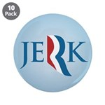 "Romney Parody Jerk 3.5"" Button (10 pack)"