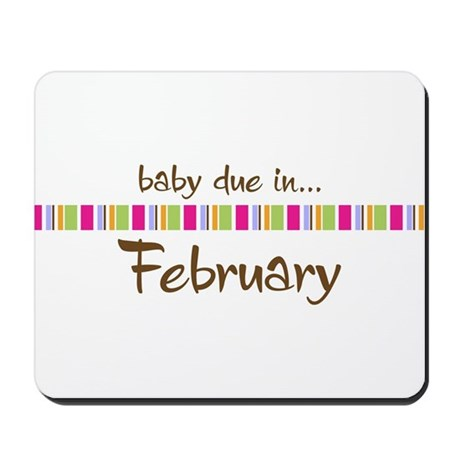 Baby Due in February Mousepad