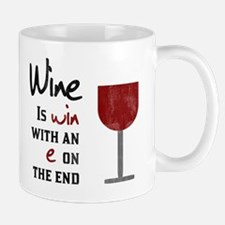 Wine is wine with an e on the end Mug