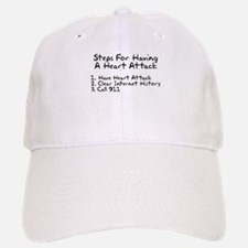 Steps for having a heart attack Baseball Baseball Cap