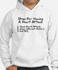 Steps for having a heart attack Hoodie