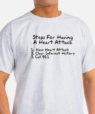 Steps for having a heart attack T-Shirt