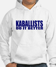 Kaballists Do It Better Hoodie