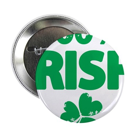 "100% Irish 2.25"" Button"