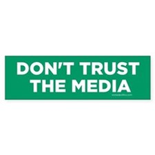 Don't Trust the Media Car Sticker