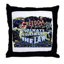 Freedom is Always Against the Law Throw Pillow
