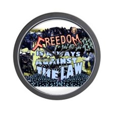 Freedom is Always Against the Law Wall Clock