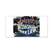 Freedom is Always Against the Law Aluminum License