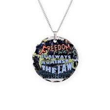 Freedom is Always Against the Law Necklace