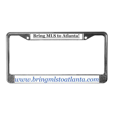 Bring MLS to Atlanta! License Plate Frame