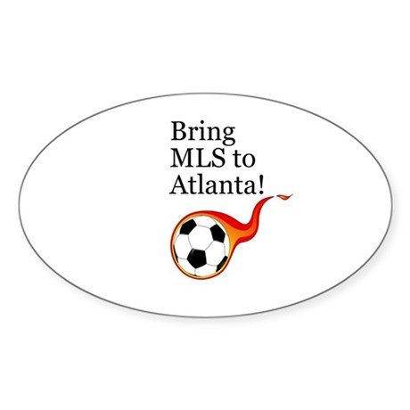 Bring MLS to Atlanta! Oval Sticker