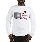 Television Lies anti-TV Long Sleeve T-Shirt