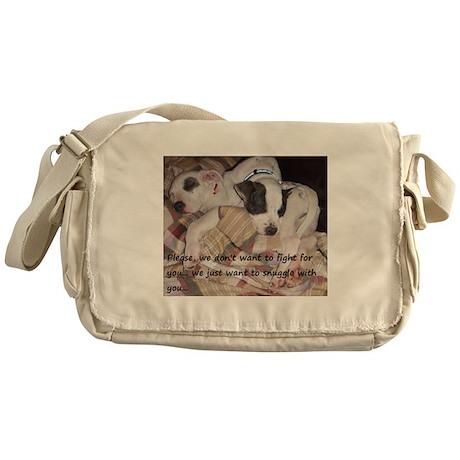 Snuggler not a fighter Messenger Bag
