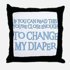 CHANGE MY DIAPER Throw Pillow
