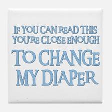 CHANGE MY DIAPER Tile Coaster