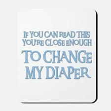 CHANGE MY DIAPER Mousepad