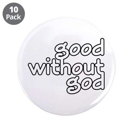 """Good Without God 3.5"""" Button (10 pack)"""
