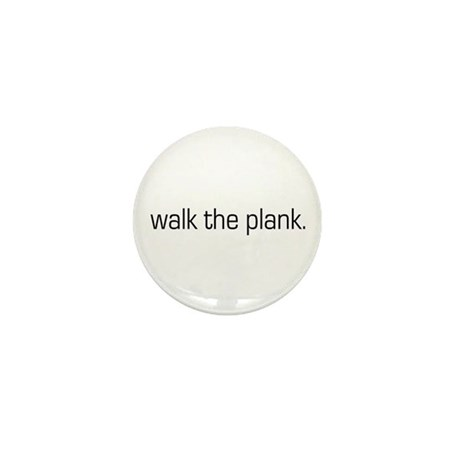 Walk the Plank Mini Button