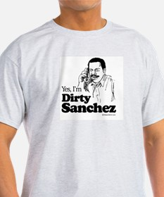 Yes, I'm dirty sanchez -  Ash Grey T-Shirt