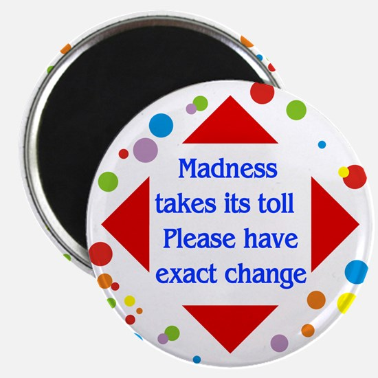 """Madness Toll 2.25"""" Magnet (10 pack)"""