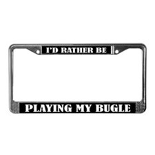Rather Be Playing Bugle License Plate Frame