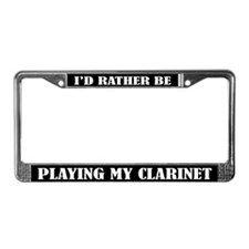 Rather Be Playing Clarinet License Plate Frame