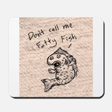 Fatty Fish Mousepad