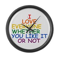 I Love Everyone Whether You Like Large Wall Clock