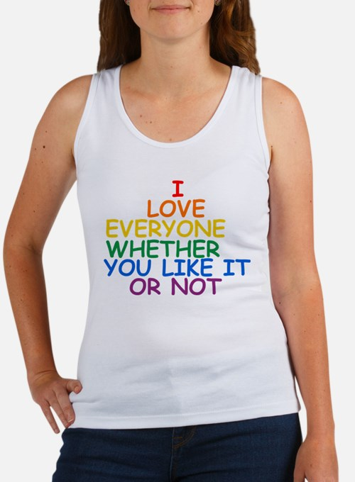I love Everyone Whether You Like it Or Not Women's