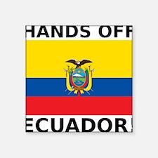 """Hands off Ecuador! Square Sticker 3"""" x 3"""""""