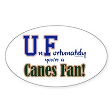 UnFortunately You're A Canes Fan! Decal