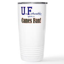 UnFortunately You're A Canes Fan! Travel Mug