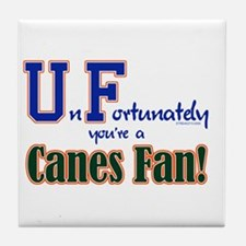 UnFortunately You're A Canes Fan! Tile Coaster