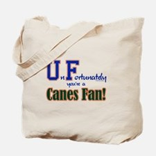 UnFortunately You're A Canes Fan! Tote Bag