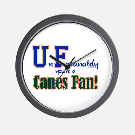 UnFortunately You're A Canes Fan! Wall Clock