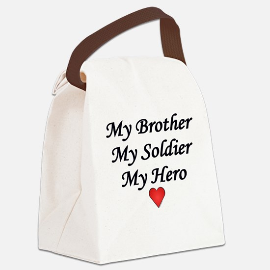 My Brother My Soldier My Hero Canvas Lunch Bag