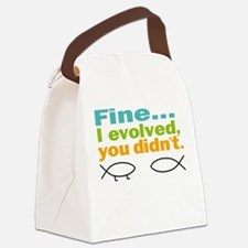Fine... I evolved, you didn't Canvas Lunch Bag