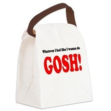 """Whatever I feel... GOSH!"" Canvas Lunch Bag"