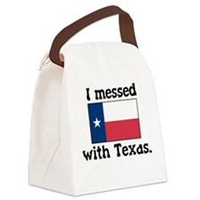 I Messed With Texas Canvas Lunch Bag