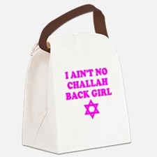 CHALLAH BACK GIRL AIN'T NO HO Canvas Lunch Bag
