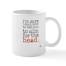 Aim for the head Mug