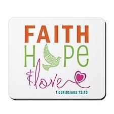 Faith Hope & Love Mousepad